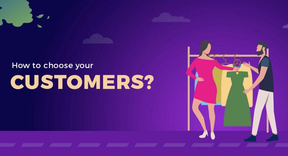 Choose customers