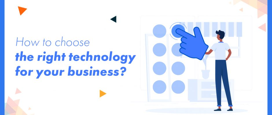 right technology for business