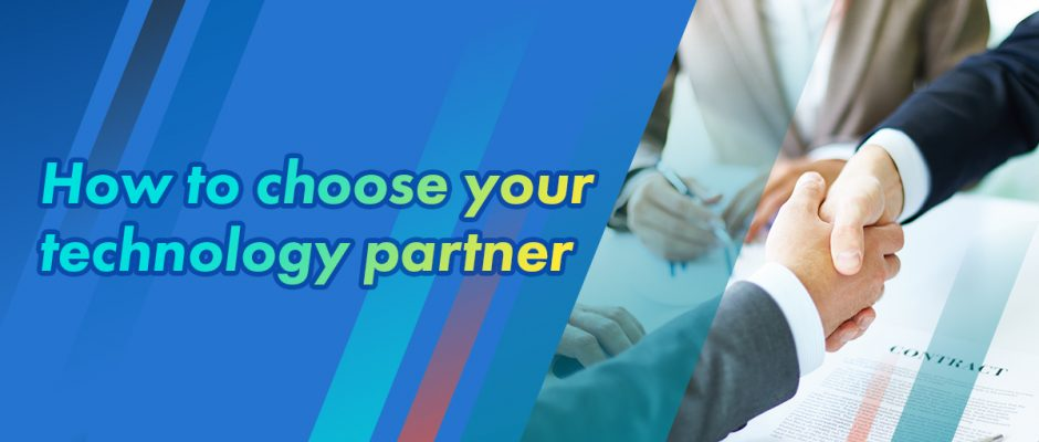 How to choose your technology partner