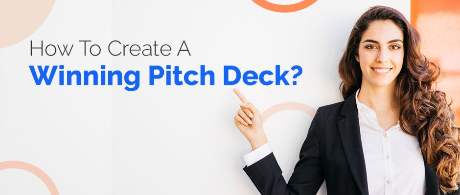 How to create a winning pitch deck
