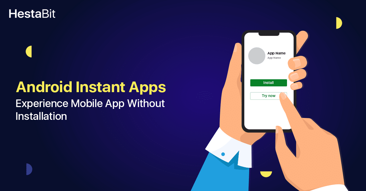Android Instant Applications: The Latest Trend You Should Know About