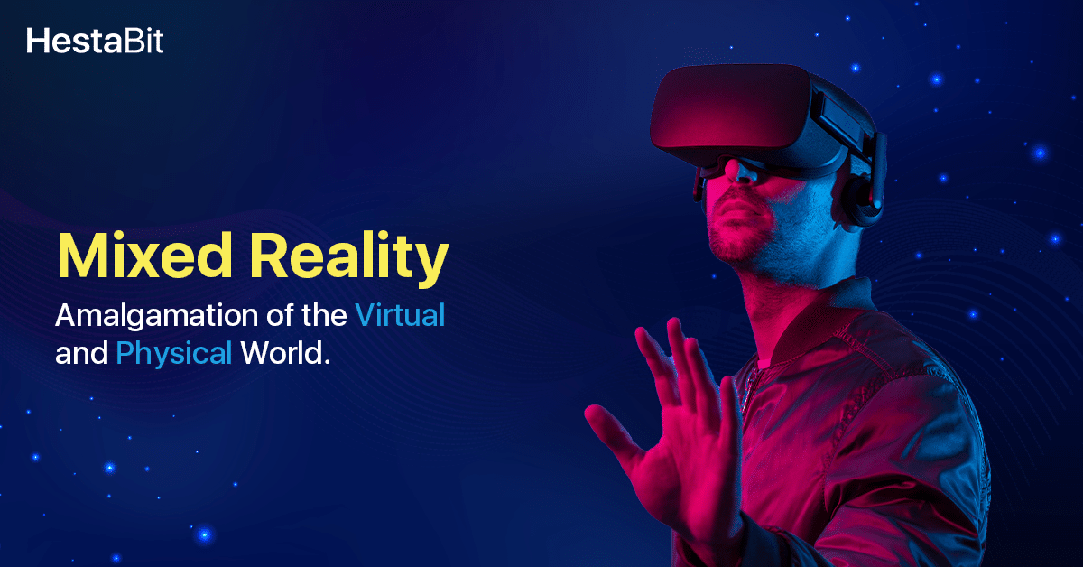 Mixed Reality: The Blend of Technology in the Physical Environment